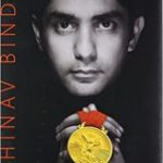 A Shot at History: My Obsessive Journey To Olympic Gold - Abhinav Bindra